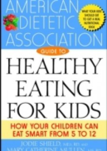 Обложка книги  - American Dietetic Association Guide to Healthy Eating for Kids