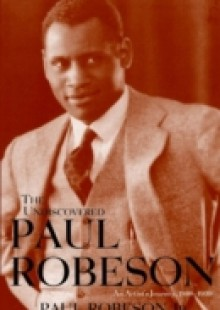 Обложка книги  - Undiscovered Paul Robeson , An Artist's Journey, 1898-1939