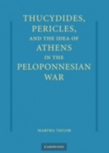 Обложка книги  - Thucydides, Pericles, and the Idea of Athens in the Peloponnesian War
