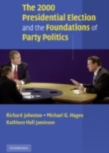 Обложка книги  - 2000 Presidential Election and the Foundations of Party Politics