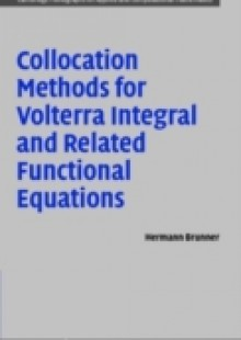 Обложка книги  - Collocation Methods for Volterra Integral and Related Functional Differential Equations