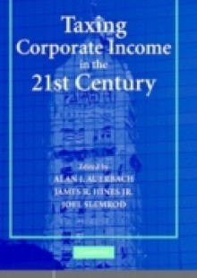 Обложка книги  - Taxing Corporate Income in the 21st Century