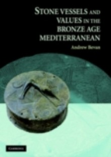 Обложка книги  - Stone Vessels and Values in the Bronze Age Mediterranean