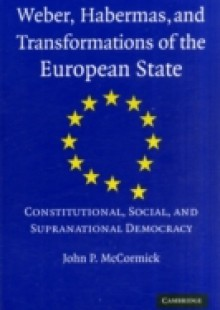Обложка книги  - Weber, Habermas and Transformations of the European State