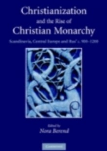Обложка книги  - Christianization and the Rise of Christian Monarchy