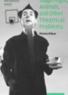 Обложка книги  - Stage Fright, Animals, and Other Theatrical Problems