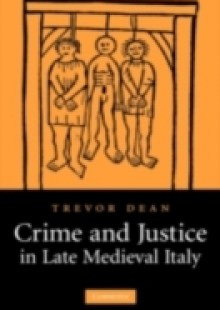 Обложка книги  - Crime and Justice in Late Medieval Italy
