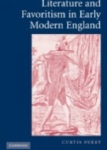 Обложка книги  - Literature and Favoritism in Early Modern England