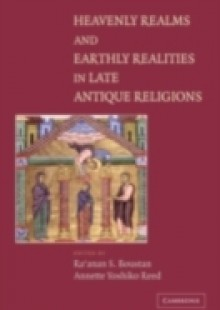Обложка книги  - Heavenly Realms and Earthly Realities in Late Antique Religions