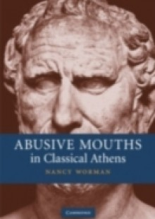 Обложка книги  - Abusive Mouths in Classical Athens