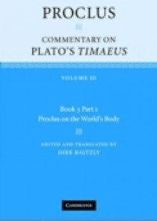 Обложка книги  - Proclus: Commentary on Plato's Timaeus: Volume 3, Book 3, Part 1, Proclus on the World's Body