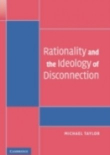 Обложка книги  - Rationality and the Ideology of Disconnection