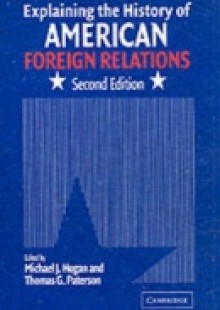 Обложка книги  - Explaining the History of American Foreign Relations