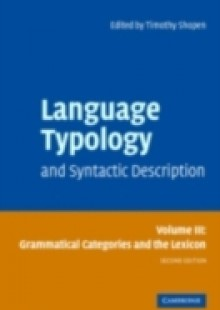 Обложка книги  - Language Typology and Syntactic Description: Volume 3, Grammatical Categories and the Lexicon