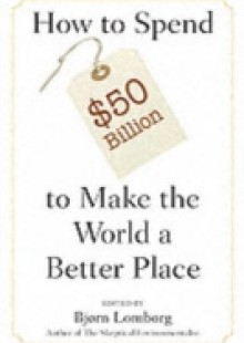Обложка книги  - How to Spend $50 Billion to Make the World a Better Place