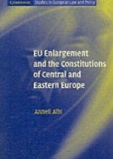 Обложка книги  - EU Enlargement and the Constitutions of Central and Eastern Europe