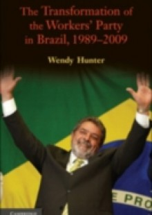 Обложка книги  - Transformation of the Workers' Party in Brazil, 1989-2009