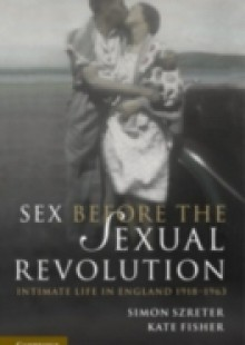 Обложка книги  - Sex Before the Sexual Revolution