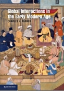 Обложка книги  - Global Interactions in the Early Modern Age, 1400-1800