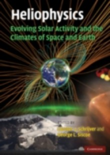 Обложка книги  - Heliophysics: Evolving Solar Activity and the Climates of Space and Earth