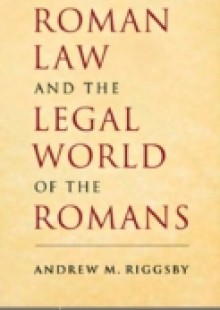 Обложка книги  - Roman Law and the Legal World of the Romans