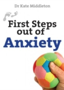 Обложка книги  - First Steps Out of Anxiety