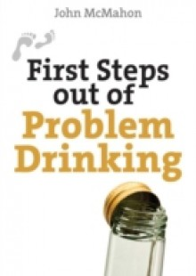 Обложка книги  - First Steps Out of Problem Drinking