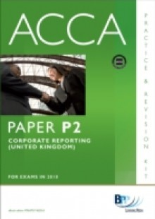 Обложка книги  - ACCA Paper P2 – Corporate Reporting (GBR) Practice and Revision Kit