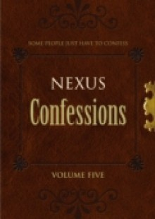 Обложка книги  - Nexus Confessions: Volume Five