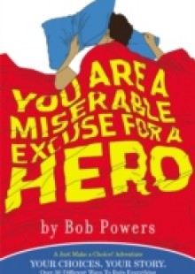 Обложка книги  - You Are a Miserable Excuse for a Hero