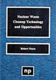 Обложка книги  - Nuclear Waste Cleanup Technologies and Opportunities