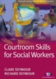 Обложка книги  - Courtroom Skills for Social Workers