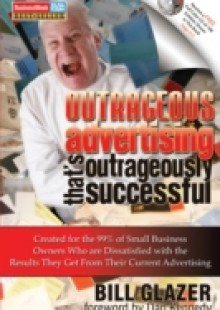 Обложка книги  - Outrageous Advertising That's Outrageously Successful