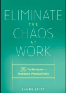 Обложка книги  - Eliminate the Chaos at Work