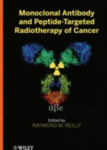 Обложка книги  - Monoclonal Antibody and Peptide-Targeted Radiotherapy of Cancer