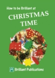 Обложка книги  - How to be Brilliant at Christmas Time