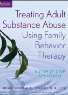 Обложка книги  - Treating Adult Substance Abuse Using Family Behavior Therapy