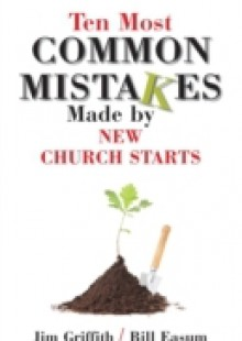 Обложка книги  - Ten Most Common Mistakes Made by New Church Starts