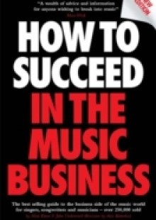 Обложка книги  - How to Succeed in the Music Business