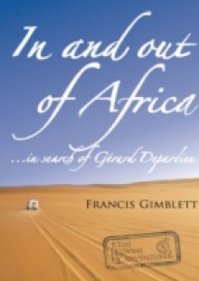 Обложка книги  - In and out of Africa …in search of Gerard Depardieu.