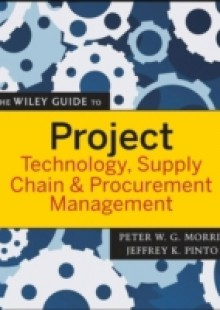 Обложка книги  - Wiley Guide to Project Technology, Supply Chain, and Procurement Management