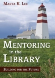 Обложка книги  - Mentoring in the Library