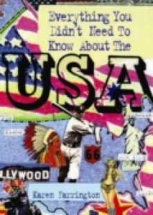 Обложка книги  - Everything You Didn't Need to Know About the USA