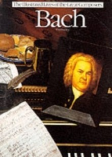 Обложка книги  - Illustrated Live Of The Great Composers- Bach