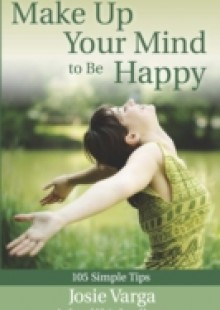 Обложка книги  - Make Up Your Mind to Be Happy