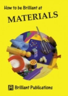 Обложка книги  - How to be Brilliant at Materials