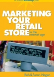 Обложка книги  - Marketing Your Retail Store in the Internet Age