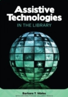 Обложка книги  - Assistive Technologies in the Library