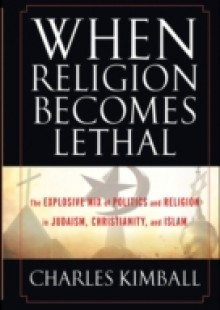 Обложка книги  - When Religion Becomes Lethal