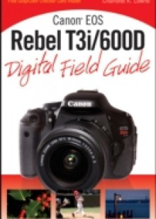 Обложка книги  - Canon EOS Rebel T3i / 600D Digital Field Guide